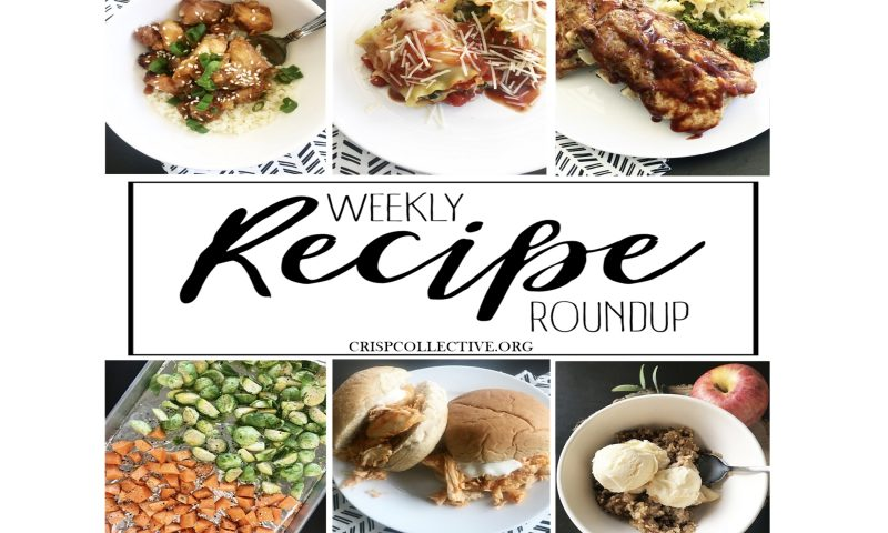 Weekly Recipe Roundup:  Week 3