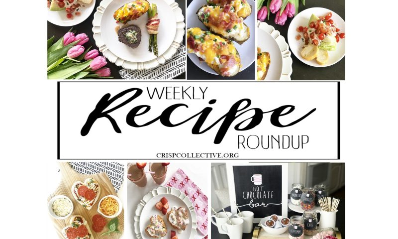 Weekly Recipe Roundup – Week 5 – Valentines Edition