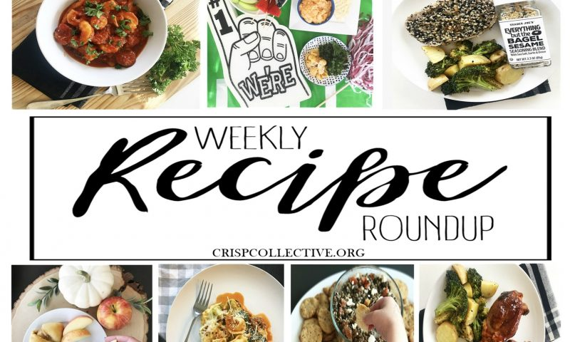 Weekly Recipe Roundup- Week 4