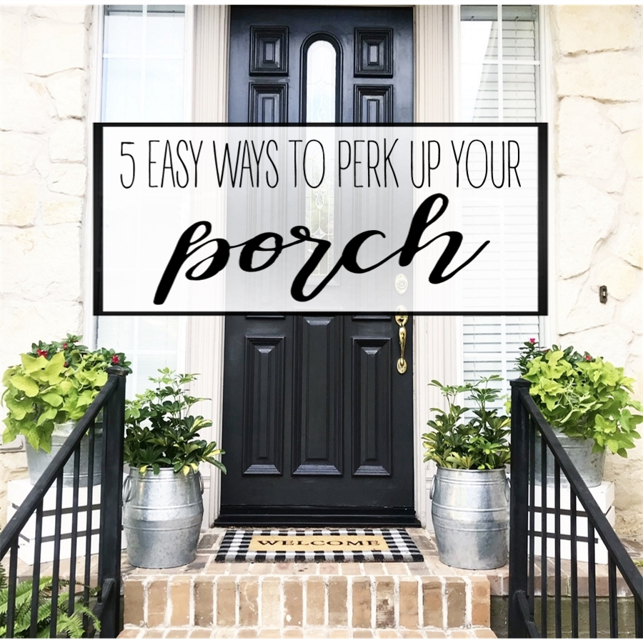five easy ways to perk up your porch