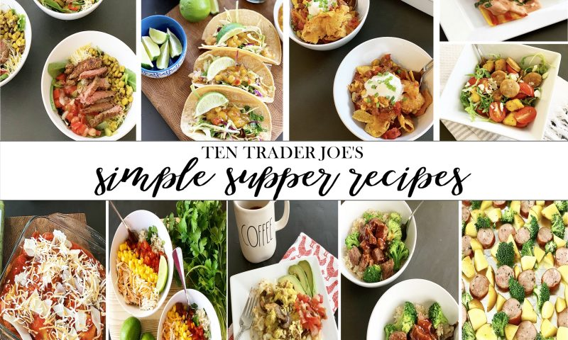 Ten Trader Joe's Simple Supper Recipes